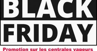 Black Friday Centrale Vapeur