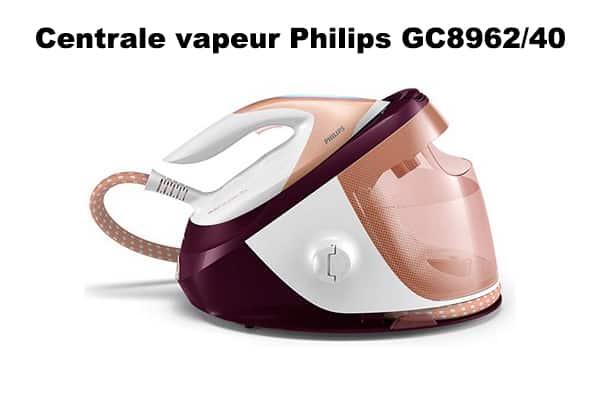 Centrale vapeur Philips GC8962/40 promo et avis