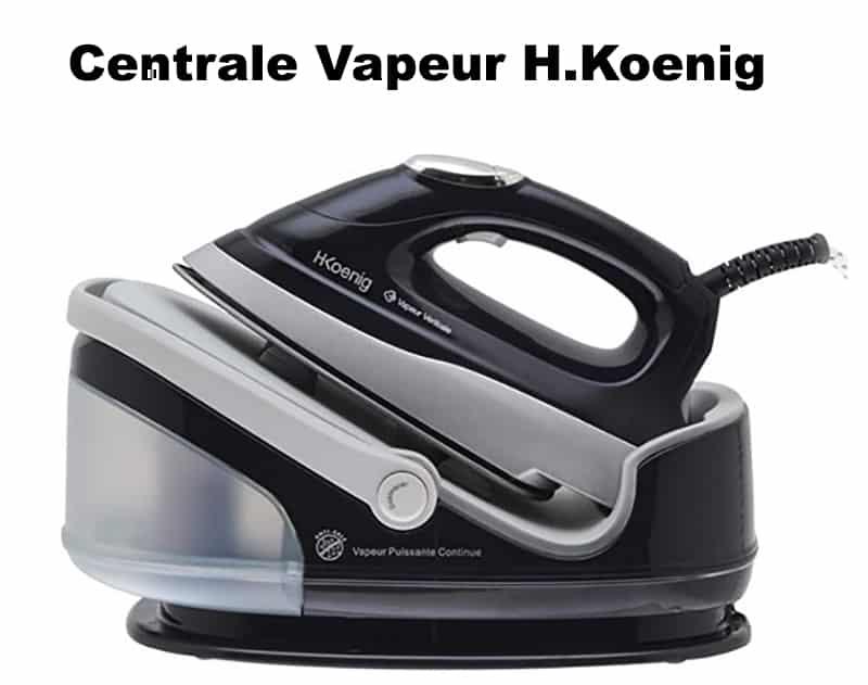 Meilleure Centrale Vapeur H.Koenig